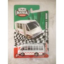 Taxi Mania Mexico Microbus Estado De Mexico Die Cast 1/64