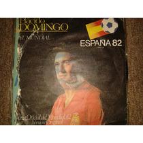 Disco Acetato 45 Rpm De: Placido Domingo España 82
