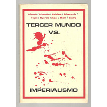 Tercer Mundo Vs. Imperialismo / Allende, Alvarado, Caldera,