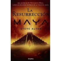 Libro La Resurrección Maya, De Steve Alten