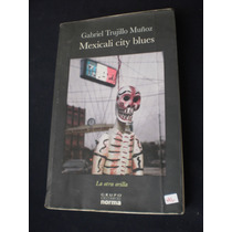 Mexicali City Blues - Gabriel Trujillo Muñoz
