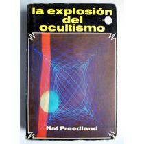 La Explosión Del Ocultismo. Nat Freedland Hm4