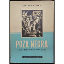 Poza Negra. La Tragedia De Poza Rica - Indiana Nájera. 1ª Ed