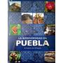 La Biodiversidad En Puebla: Estudio De Estado