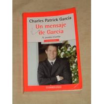 Libro Un Mensaje De Garcia De Charles Patrick Garcia