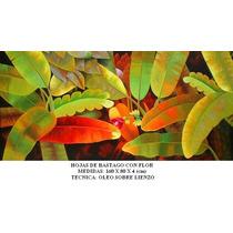 Hojas De Bastago Con Flor, Cuadro Al Oleo 160 X 80 Ferbelart