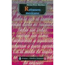 Libro Refranero Mexicano. Herón Pérez Martínez. Fce
