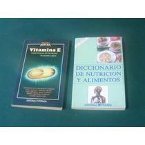 Diccionario De Nutrición Y Alimentos, Vitamina E