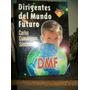 Dirigentes Del Mundo Futuro-carlos Cuauhtemoc Sanchez