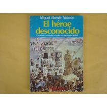 Miguel Alemán Velasco, El Héroe Desconocido, Diana, México,