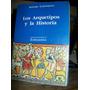 Los Arquetipos Y La Historia  - Antonio Caponneto
