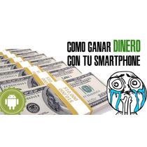 Gana Dinero Con Tu Smartphone O Tablet Desde Tu Casa