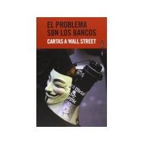 Libro El Problema Son Los Bancos *cj