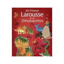 Libro Mi Primer Larousse De Dinosaurios *cj