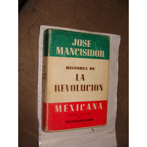 Libro Antiguo 1960, Historia De La Revolucion Mexicana, Jose