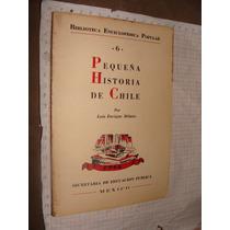 Libro Antiguo 1944, Pequeña Historia De Chile, Luis Enrique