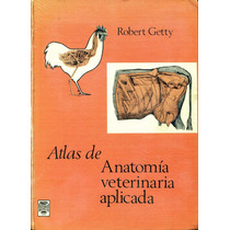 Atlas De Anatomia Veterinaria Aplicada - Robert Getty / Uteh