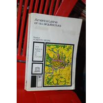 America Latina En Su Arquitectura Relator Roberto Segre