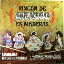 Marimba Hermanos Paniagua - Rincon De Mexico En Maderas Lp