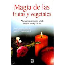 Magia De Las Frutas Y Vegetales. Mario Jiménez Castillo Au1