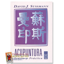 Acupuntura Teoria Y Practica - David J. Sussmann
