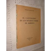 Libro El Capitalismo En Los Estados Unidos De America , Fre