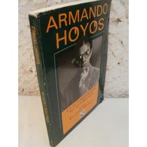 Armando Hoyos,la Autobiografía No Autorizada Ni Por Eugenio