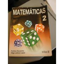 Matemáticas 2 Fortino Escareño, Olga Leticia López