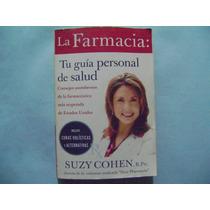 Libro La Farmacia: Tu Guia Personal De Salud / Suzy Cohen