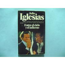 Libro Julio Iglesias, Entre El Cielo Y El Infierno