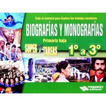 Biografias Y Monografias 1 A 3 Primaria - Fernandez / Librot