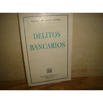 Delitos Bancarios - Rafael Márquez Piñero