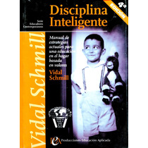 Disciplina Inteligente, La - Vidal Schmill / Padres