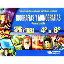 Biografias Y Monografias 4 A 6 Primaria - Fernandez / Librot