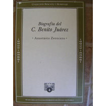 Biografia Del C. Benito Juarez. Anastasio Zerecero. $120.
