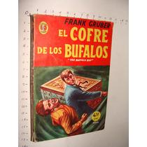 Libro El Cofre De Los Bufalos, Frank Gruber , Colección Caim
