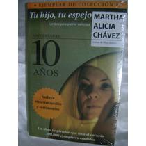 Tu Hijo, Tu Espejo. 10 Años. Martha Alicia Chavez. $170.