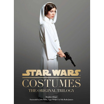 Libro Star Wars Costumes The Original Trilogy - 1ros Trajes