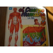 El Cuerpo Humano La Piel #4, Multilibro S.a.