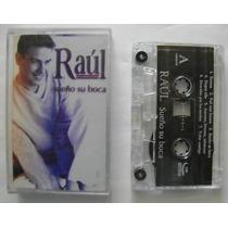 Raúl / Sueño Su Boca 1 Cassette