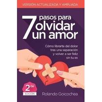 7 Pasos Para Olvidar Un Amor + Audios + Regalos