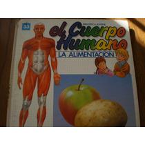El Cuerpo Humano La Alimentacion #33, Multilibro S. A.