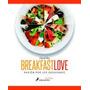 Libro Breakfast Love Pasion Por Los Desayunos - David Bez