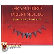 Gran Libro Del Pendulo - Incluye 27 Diagramas Radiestesicos