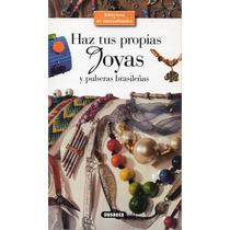 Haz Tus Propias Joyas Y Pulseras Brasileñas - Manualidades