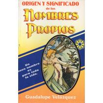 Origen Y Significado De Los Nombres Propios - Guadalupe Vzqz