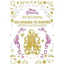 Arte De Colorear Disney Princess: 100 Imágenes Para Inspirar