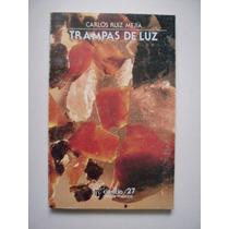 Trampas De Luz - Carlos Ruiz Mejía