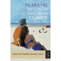 Ebook - Mi Color Favorito Es Verte - Pilar Eyre - Pdf - Epub