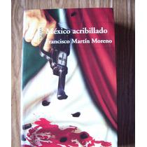 México Acribillado-aut-fco.martín Moreno-edit-alfaguara-hm4